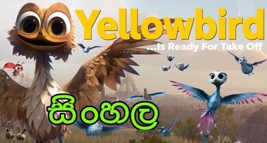Sinhala Dubbed - YELLOW BIRD