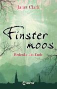 Finstermoos - Bedenke das Ende (Band 4)