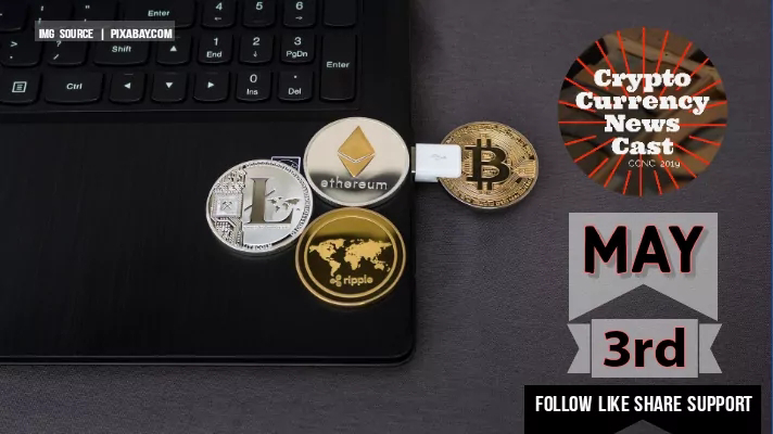 Crypto News Cast May 3rd 2021 ?