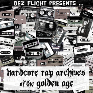 Dez Flight Hardcore Rap Archives Of The Golden Age
