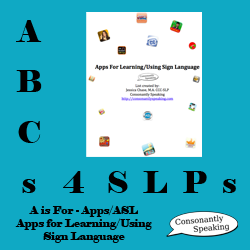 ABCs 4 SLPs: A is for Apps/American Sign Language - Applications for Learning/Using Sign Language List image