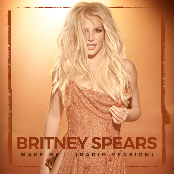 Baixar Make Me… – Britney Spears (Radio Version)
