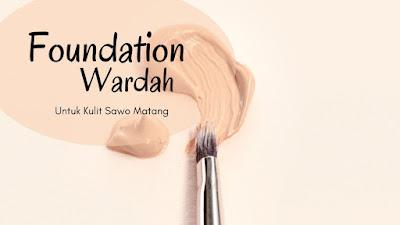 Foundation Wardah untuk kulit sawo matang