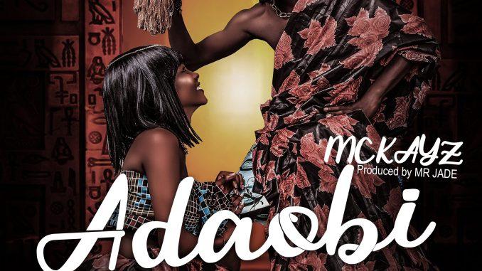 [Music] Mc Kayz – Adaobi