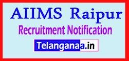 AIIMS Raipur Recruitment Notification 2017 Last Date 22-05-2017