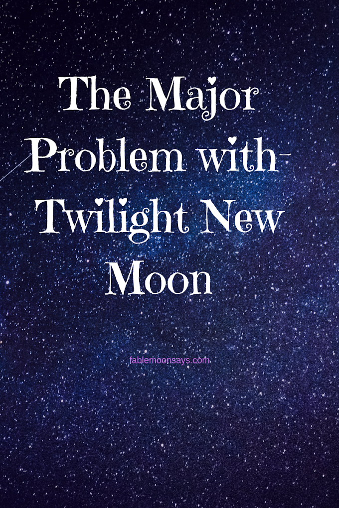 The Major Problem with Twilight New Moon