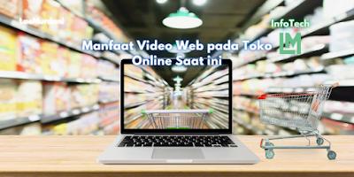 Manfaat Video Web pada Toko Online Saat ini