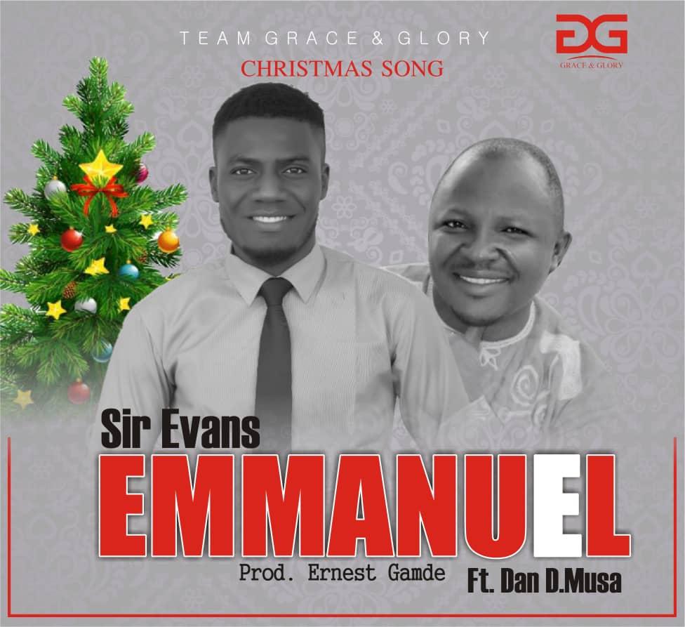 Music : Sir Evans ~ Emmanuel ft. Dan D Musa
