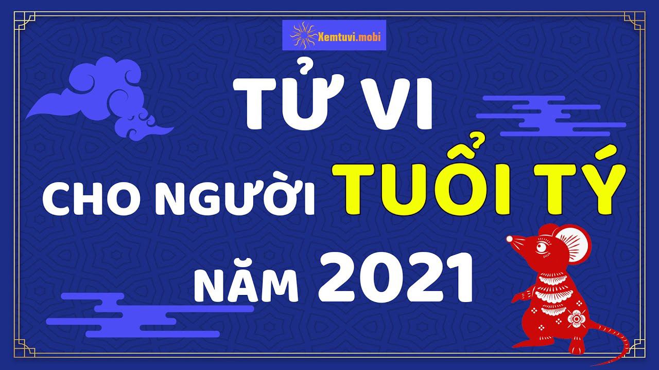 Vận mệnh người tuổi tý năm 2021 Tân Sửu