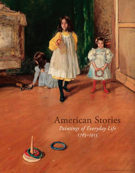 American Stories: Paintings of Everyday Life, 1765–1915