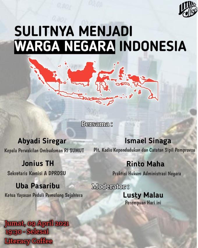 SULITNYA MENJADI WARGA NEGARA INDONESIA