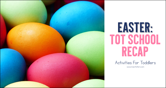 Easter Tot School Recap