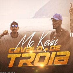 MC Kevin – Cavalo de Troia download grátis