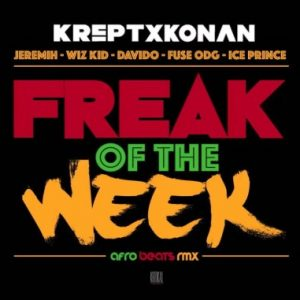 Krept & Konan ft. Davido, Wizkid, Ice Prince & Fuse ODG – Freak Of The Week (Remix)