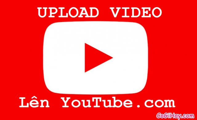 upload video lên youtube