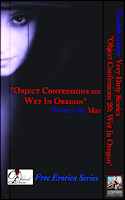 Cherish Desire: Very Dirty Stories Free Erotica Series: Object Confessions 20: Wet In Oregon, Max, erotica