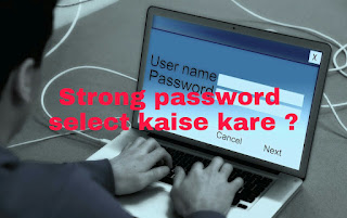Strong password select kaise kare ?