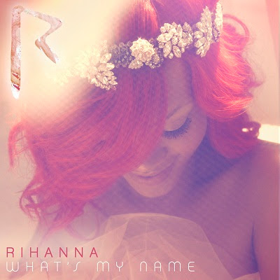 What's My Name by Rihanna ft. Drake