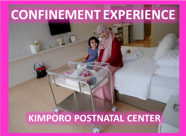 CONFINEMENT EXPERIENCE at  KIMPORO POSTNATAL CENTRE