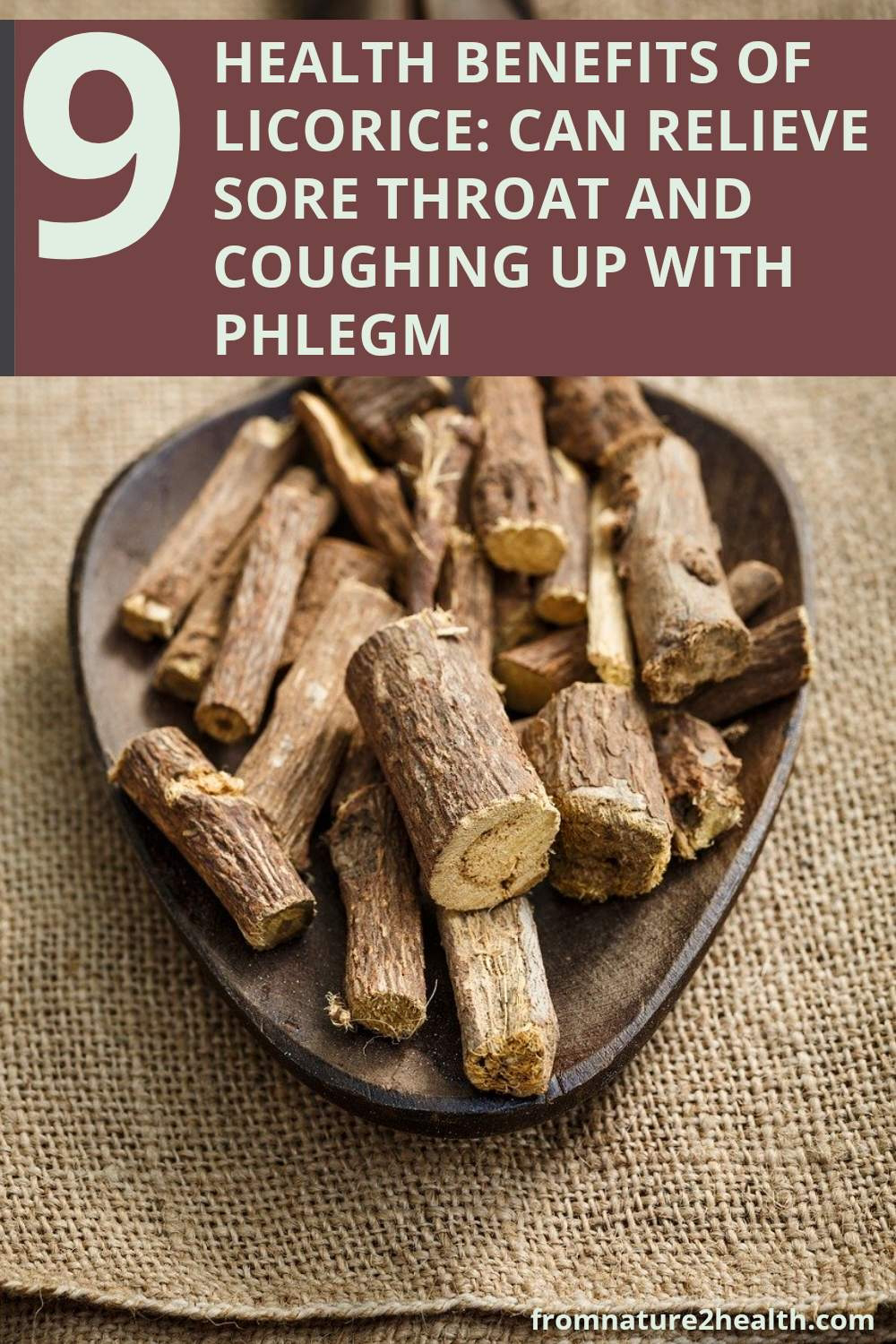 9 Health Benefits of Licorice: Can Relieve Sore Throat and Coughing Up with Phlegm