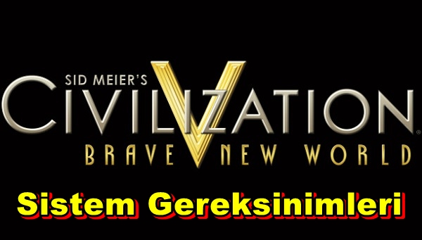 Civilization V: Brave New World PC Sistem Gereksinimleri