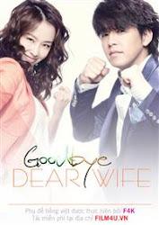 Goodbye Dear Wife - Tạm biệt vợ yêu