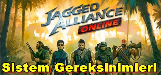 Jagged Alliance Online PC Sistem Gereksinimleri