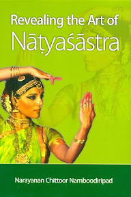 [Narayanan Chittoor Namboodiripad: Revealing the Art of Natyasastra, 2012]