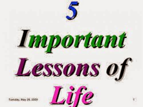 5 Important Lessons In Life