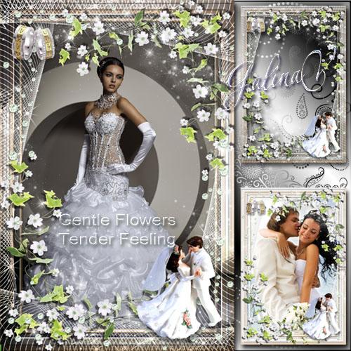 Свадебная фоторамка - Нежные цветы, нежные чувства