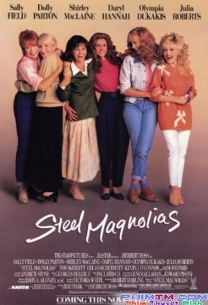 Tình Mẫu Tử ( Steel Magnolias ) 1989 - Phim Mỹ