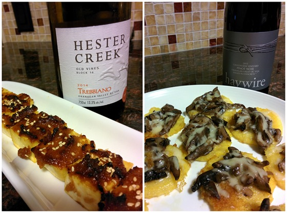 Hester Creek 2014 Trebbiano & Haywire 2012 Canyonview Pinot Noir with Miso-glazed Tofu & Mushroom Gruyere Polenta Rounds