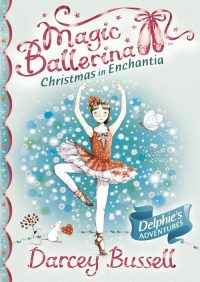 Christmas in Enchantia (Magic Ballerina) By Darcey Bussell