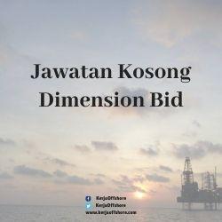 Jawatan Kerja Kosong Dimension Bid (M) Sdn Bhd