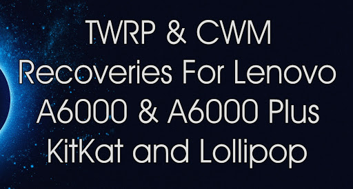 Lollipop & Kitkat : TWRP Recoveries For A6000 & A6000 Plus