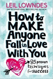 Cover of Leil Lowndes's Book How To Make Anyone Fall In Love With You