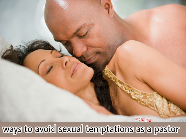 8 Ways To Avoid Sexual Temptations As A Pastor