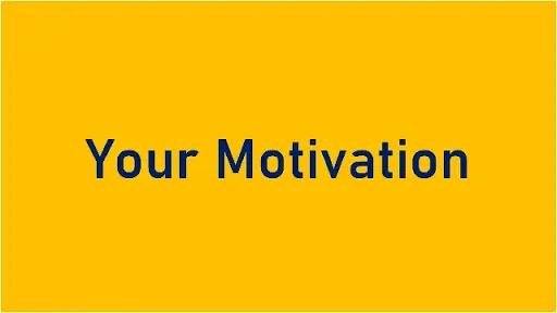 Your Motivation