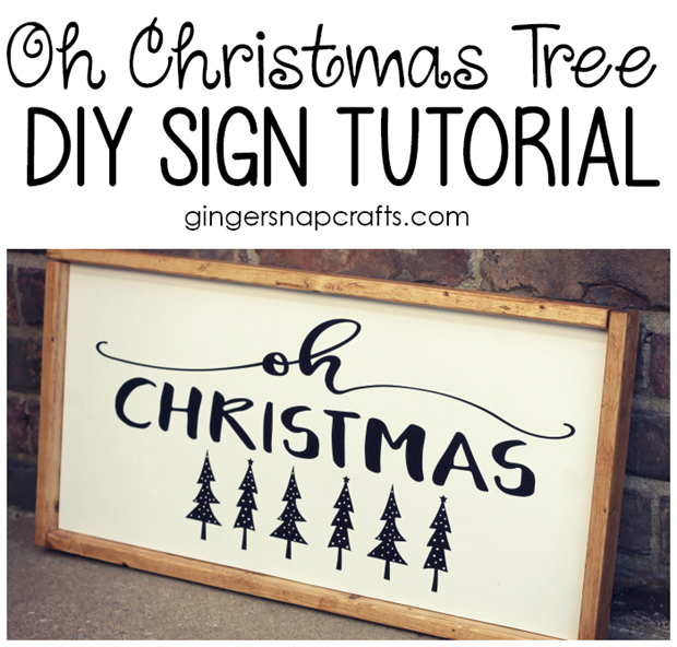 Oh Christmas Tree DIY Sign Tutorial at GingerSnapCrafts.com