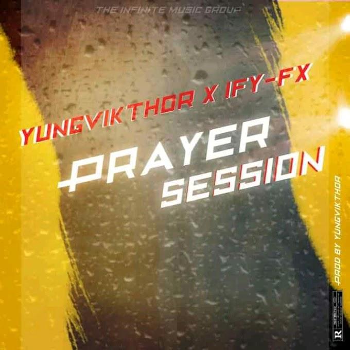 [Music] Yungvikthor x Ify-fx - Prayer Session