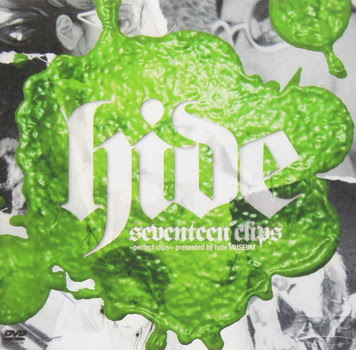 [MUSIC VIDEO] hide – seventeen clips ~perfect clips~ presented by hide MUSEUM (2001/05/03)