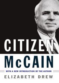 Citizen McCain By Elizabeth Drew