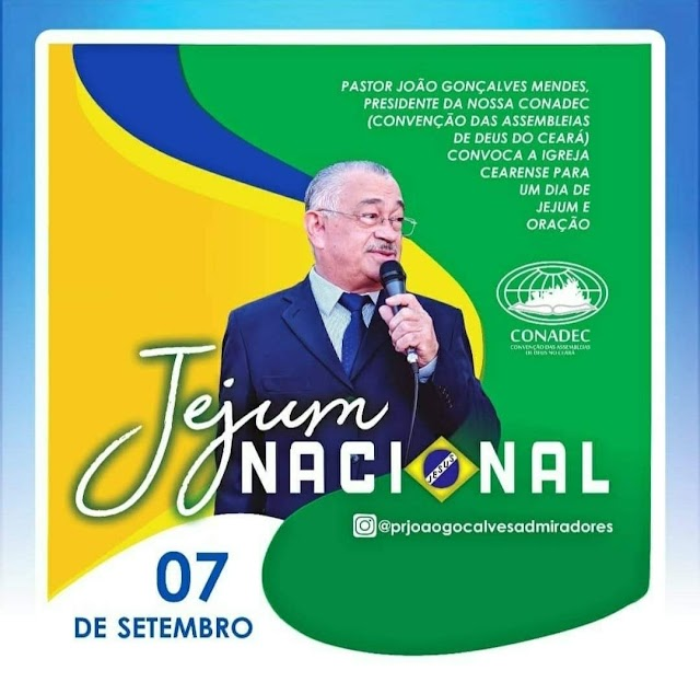 Pastor João Gonçalves convoca a igreja cearense para jejuar neste 7 de setembro