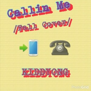 MUSIC: KiddYong – Calling Me (Fall Cover)