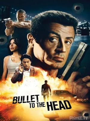 Phim Viên Đạn Vào Đầu - Bullet To The Head (2012)