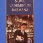 """Zdzisław T. Nowicki """"Nowe vademecum barmana"""", Wydawnictwo Galion, Gdańsk 2000.jpg"""