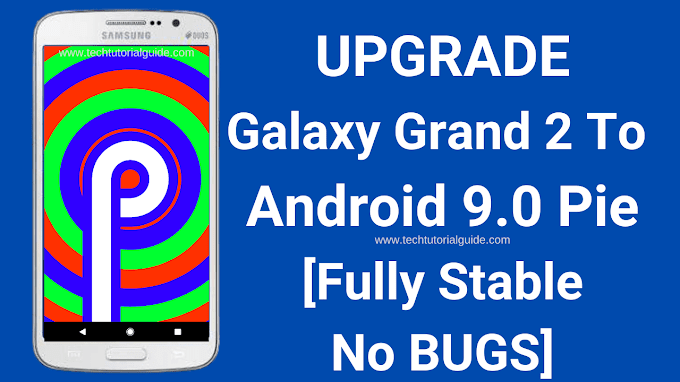 How To Install LineageOS 16 (Android 9.0 Pie) On Samsung Galaxy Grand 2 (SM-G7102)