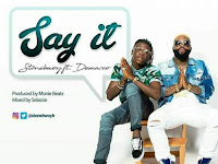 New Music : Stonebwoy – Say It featuring Demarco
