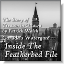 Inside the Featherbed File: Canada's Watergate, The Story of Treason in Ottawa