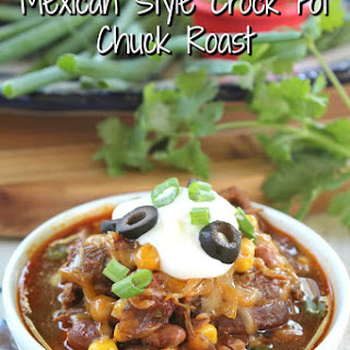 Mexican Style Crock Pot Chuck Roast.